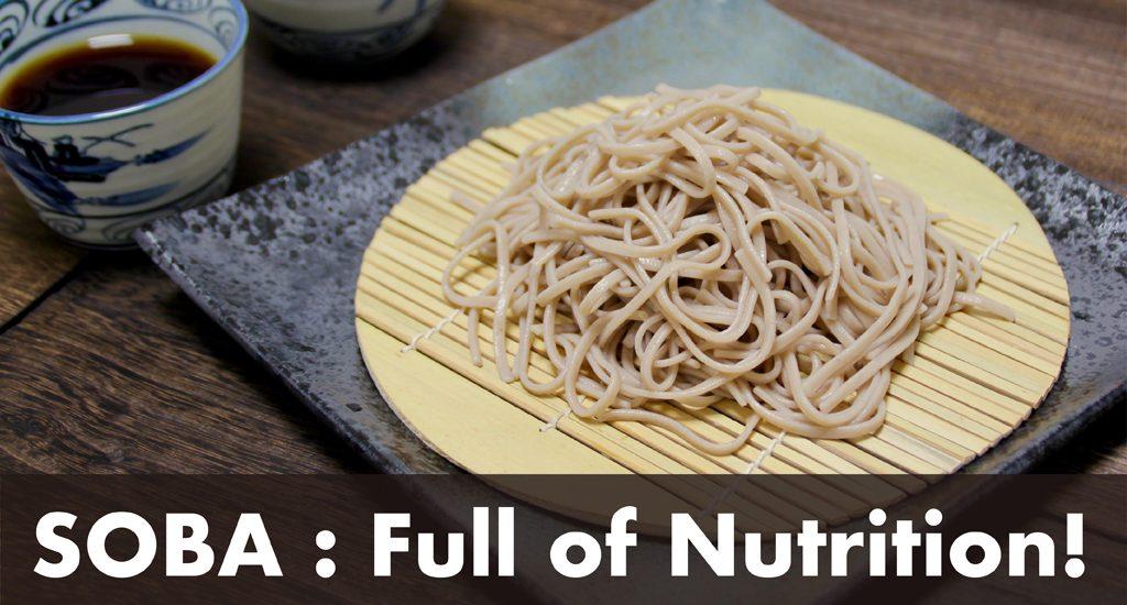 soba : Full of Nutrition!